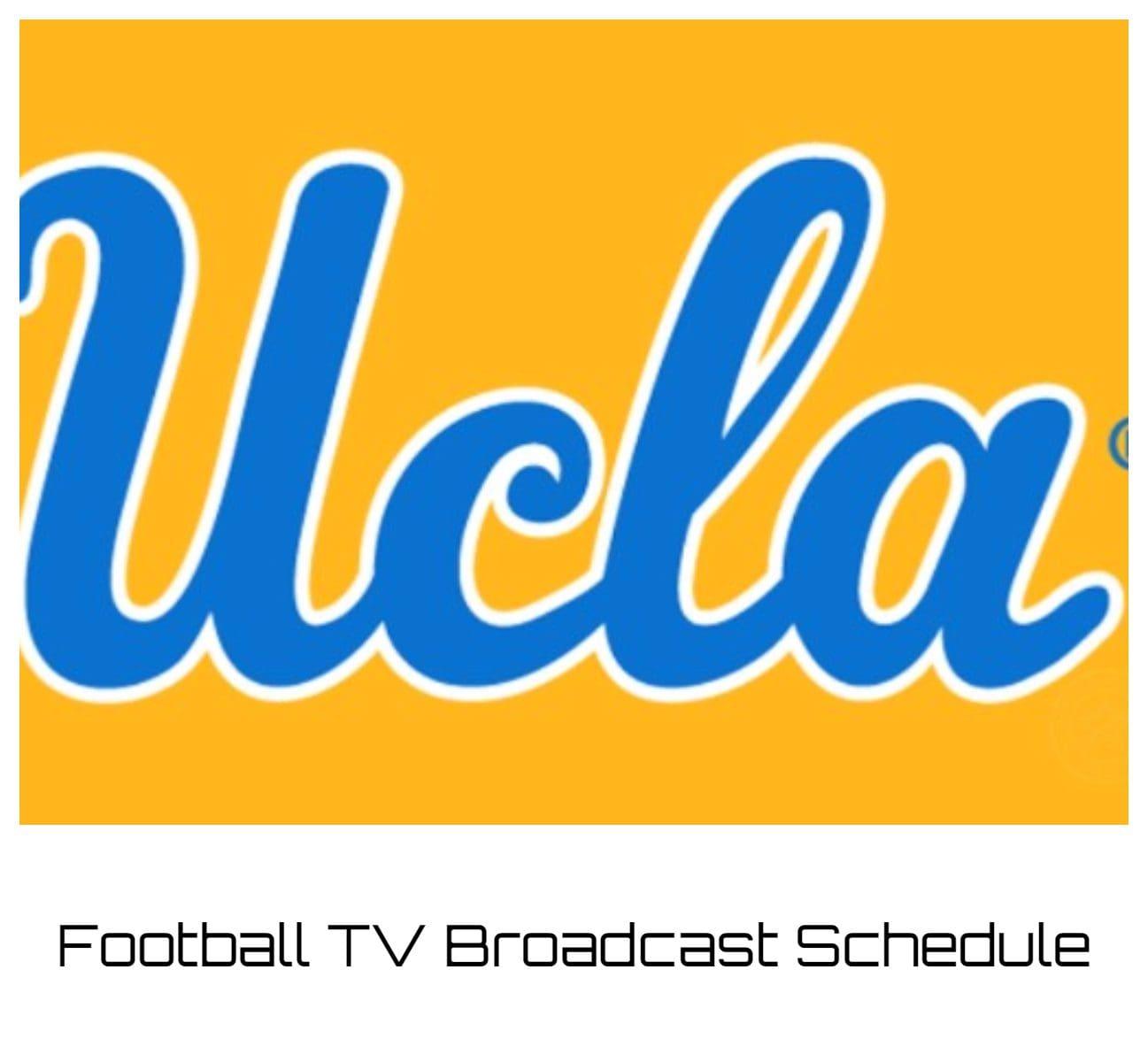 UCLA Bruins Football TV Broadcast Schedule