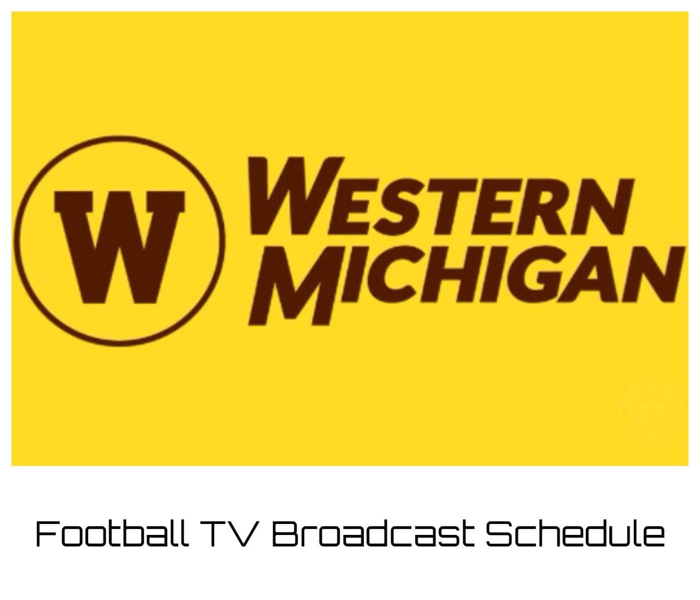 Western Michigan Broncos Football TV Broadcast Schedule